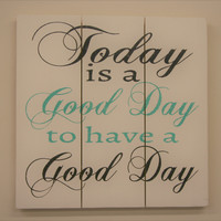 Today Is A Good Day To Have A Good Day Pallet Sign Wood Sign Shabby Chic Decor Distressed Wood Teal Decor Inspirational Wall Art Farmhouse