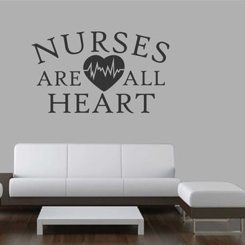 Nurses Are All Heart | Nursing Decal | Vinyl Wall Lettering