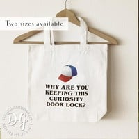 Stranger things Dustin quote tote bag: Why are you keeping this curiosity door closed?