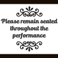Funny Bathroom Decor Print / Please Remain Seated Throughout The Performance / Unique Home Decoration
