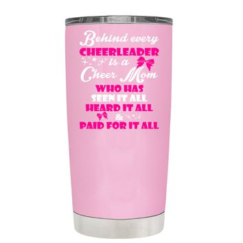 Behind Every Cheerleader is a Cheer Mom on Pretty Pink 20 oz Tumbler Cup