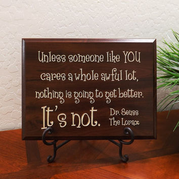 "Decorative Carved Wood Sign with Quote ""Unless someone like YOU cares a whole awful lot, nothing... Dr. Seuss The Lorax""12""x9"" Free Shipping"