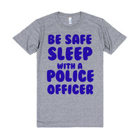 BE SAFE SLEEP WITH A POLICE OFFICER