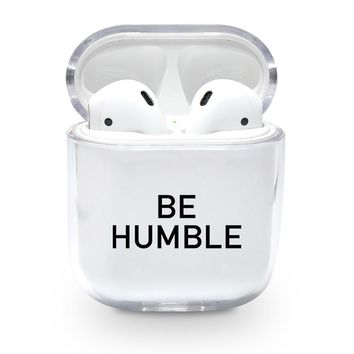Be Humble Airpods Case
