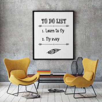 To do list: Learn to fly-fly away - Motivational Quote Wall Art Print/ Minimalist Typographic Art Print / Empowering Quote Graphic Print