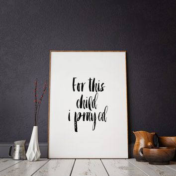 For This Child I Have Prayed Nursery art baby shower gift 1 Samuel 1:27 BEST SELLER Typographic print Home decor Bible verse Wall art