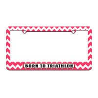 Born to Triathlon - License Plate Tag Frame - Pink Chevrons Design