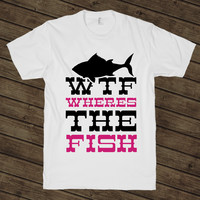 Wheres The Fish on a White T Shirt