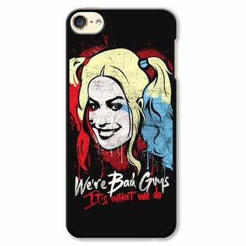 Harley Quinn It S What We Do iPod Touch 6 Case