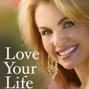 Love Your Life: Living Happy, Healthy, & Whole