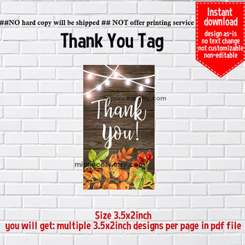 Instant Download, #1001 Rustic fall Autumn, thank you tag, thank you gift , elegant TAG, 3.5x2inch printable , non-editable NOT CUSTOMIZABLE