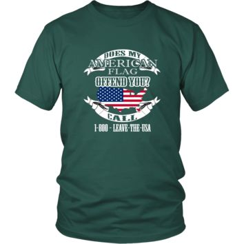 Politics T-shirt - Does my american flag offend you? Call 1-800-Leave-The-USA