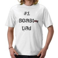 #1 Beast Dad Shirts from Zazzle.com
