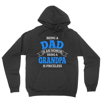 Being a dad is an honor being a grandpa is priceless grandpa grandfather  to be gifts for him pregnancy announcement Father's day hoodie
