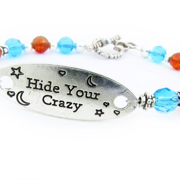 Hide Your Crazy Quote Bracelet