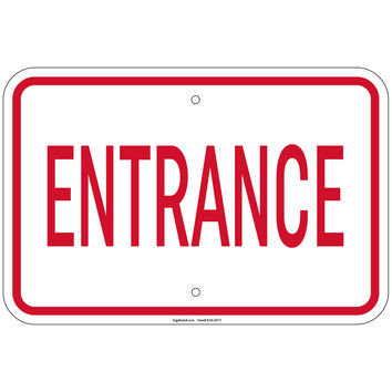 Heavy Gauge Entrance Sign 12 x 18 inch Aluminum Signs Retail Store