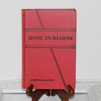 "Vintage Book: ""Rose in Bloom"" by Louisa May Alcott Hardcover Red Book Old Book , Illustrated Fiction , Women's Fiction , Sequel to 8 Cousins"