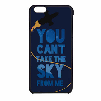 You Can T Take The Sky From Me iPhone 6 Case