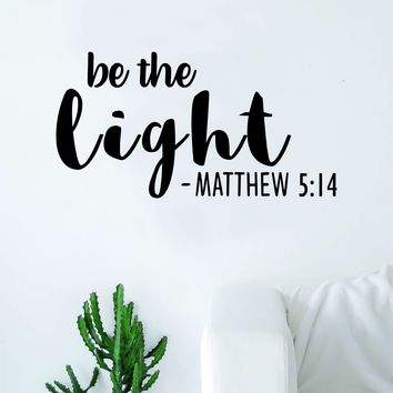 Be the Light Decal Sticker Wall Vinyl Art Home Decor Teen Quote Inspirational Blessed Religious Bible Verse Matthew