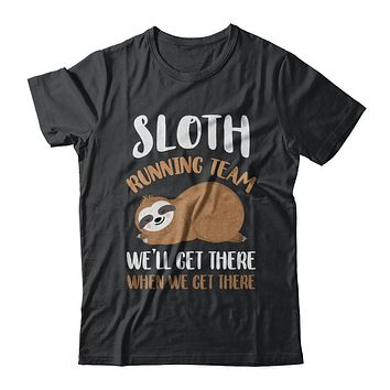 Sloth Running Team We'll Get There When We Get There