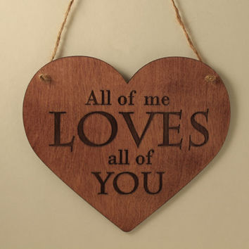 All of me loves all of you sign Love you sign Small sign Wood sign Love message Valentine's day gift Laser cut Gift for her Laser engraved