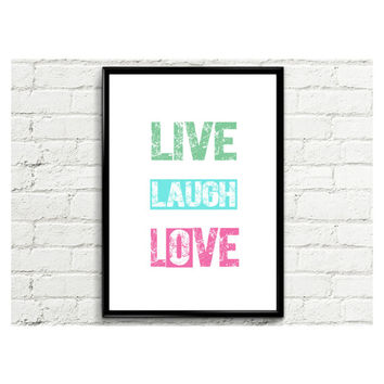 Live Laugh Love , Instant Download, Printable Art, Home decor, Room Decor Wall Art, Quote Print, Typography, motivational, inspirational art