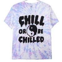 Killer Condo — Chill or Be Chilled T-shirt | Black on Tie Dye