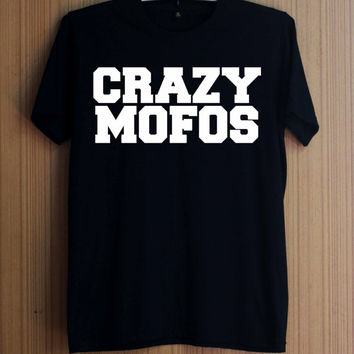 Crazy Mofos Shirts One Direction Shirts T Shirt T-Shirt TShirt Tee Shirt No Side Seams Unisex - Size S M L XL