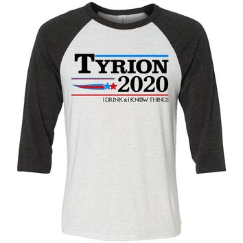Tyrion 2020 I Drink and I Know Things Raglan Shirt