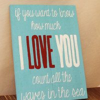 If You Want To Know How Much I Love You Count All The Waves In The Sea Hand Painted Rustic Beach Ocean Waves Love Wood Sign Beach Home Decor