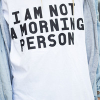 I am not a morning person tshirt for women tshirts shirts shirt top