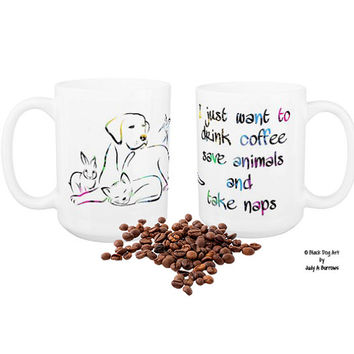 I Just Want to Drink Coffee Save Animals and Take Naps 16P - Animal Lover - Veterinary - Vet Tech Mug - Veterinarian Gift - Vet Tech Gift