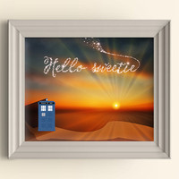 Doctor Who Art Print Tardis Art Print Whovian Nerd Geek Gift Hello Sweetie Art Print River Song Dr Who Quote Art Print Typography Wall Art