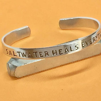 Saltwater Heals Everything - Aluminum Hand Stamped Bracelet - Vacation Cure - Birthday Gift -  Gift Under 20
