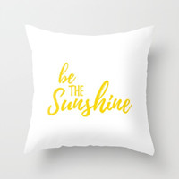 Throw Pillows, White and Yellow, Pillow Covers, Deocrative Pillows, Be The Sunshine, Sun Sayings, Positive Quotes, Motivational Decor