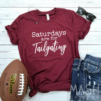 tailgate shirt, football tailgate, tailgating shirt, saturdays are for tailgating shirt, game day shirt, football season, tailgate, game day