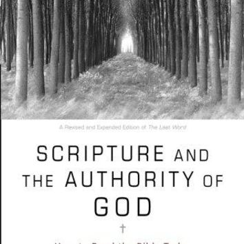 Scripture and the Authority of God REV EXP RE