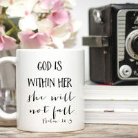 God Is Within Her She Will Not Fall Mug / Psalm 46:5 / Christian Mug / Scripture Mug / Bible Verse Mug / Christian Gift / Encouragement Gift