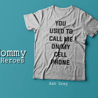 You Used To Call Me on My Cell Phone Tshirt , Adult t shirt,Dady T shirt, Mommy Tshirt