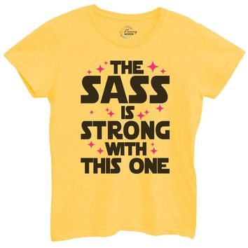 Womens The Sass Is Strong With This One Tshirt