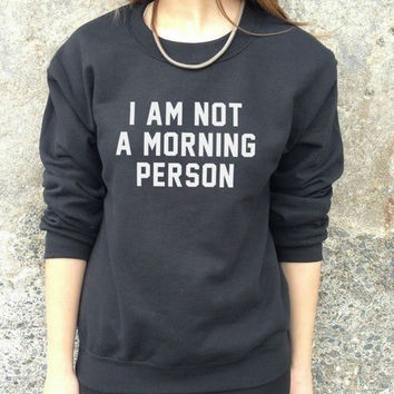 I am not a morning person Pullover Sweatshirt