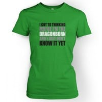 Something Geeky PP - Women's Thinking I'm The Dragonborn T-shirt - Inspired By Skyrim
