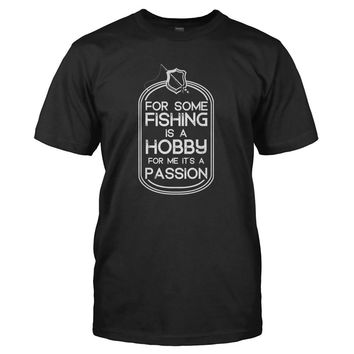 Fishing is a Passion - T Shirt