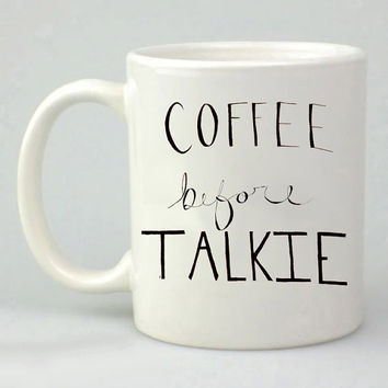 coffee before talkie design for mug, ceramic, awesome, good,amazing