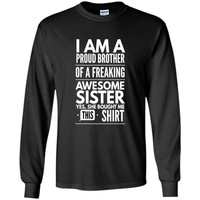 Im A Proud Brother of Freaking Awesome Sister Funny T-Shirt shirt