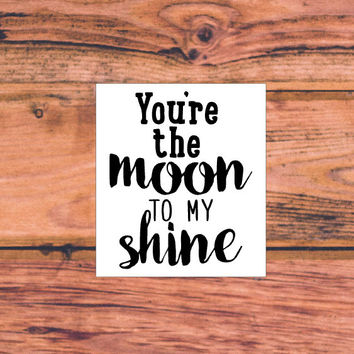 Moon To My Shine | Country Decal | Southern Sassy Car Truck Decal | Preppy South Decal | Southern Bow Decal | Southern Pride | 351