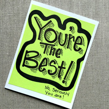 Hand lettered 'You're the Best'  greeting card, encouragement card, blank greeting card.