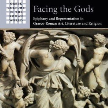 Facing the Gods Greek Culture in the Roman World