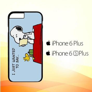 Peanuts Snoopy I Just Wanter To Say V 2094 iPhone 6 Plus|6S Plus Case