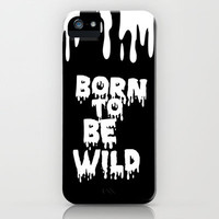 Born to Be Wild iPhone & iPod Case by Sara Eshak